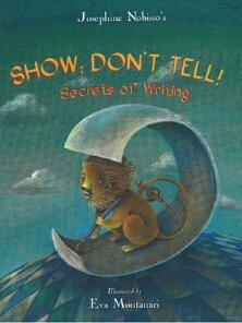 Worksheets Show Don T Tell Worksheets always write a writers notebook lesson inspired by show dont tell secrets of writing josephine nobisso